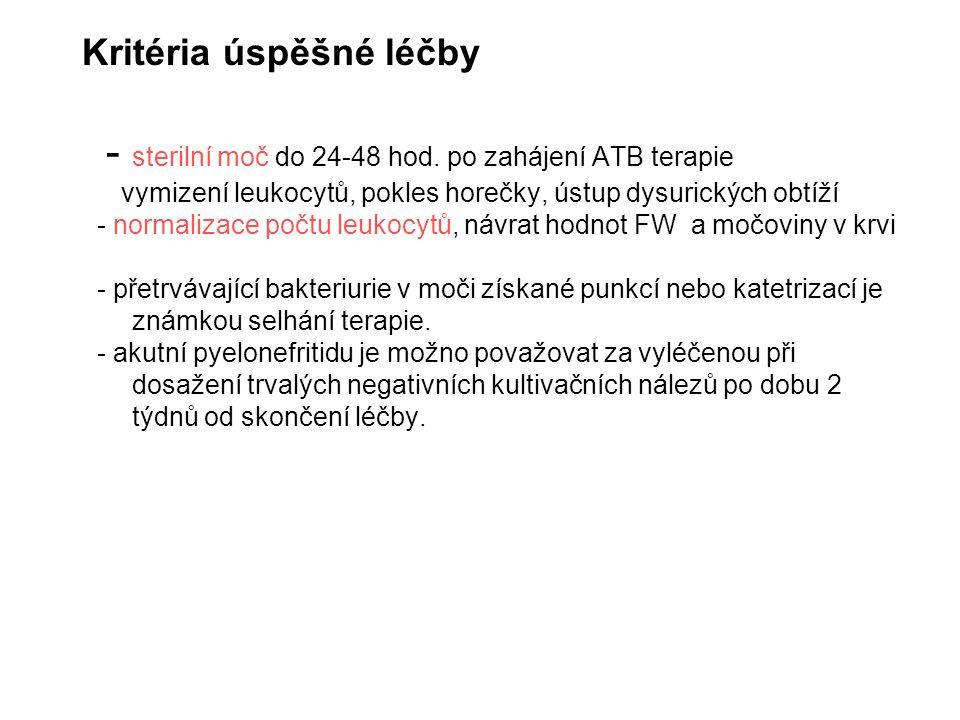 - sterilní moč do 24-48 hod. po zahájení ATB terapie
