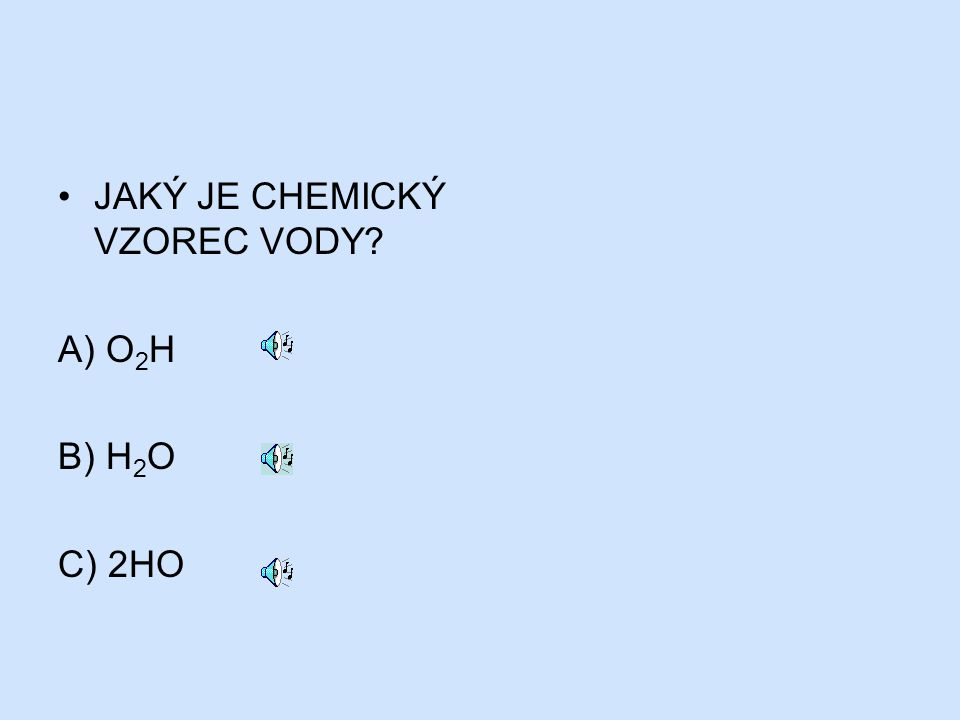 JAKÝ JE CHEMICKÝ VZOREC VODY