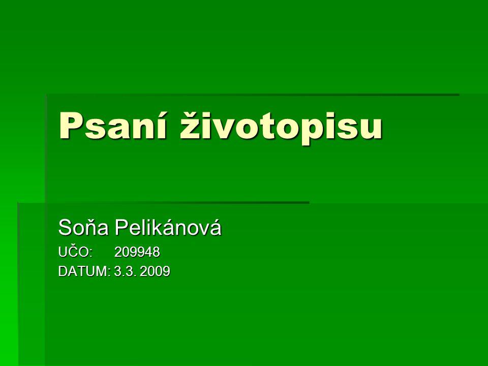 Soňa Pelikánová UČO: 209948 DATUM: 3.3. 2009
