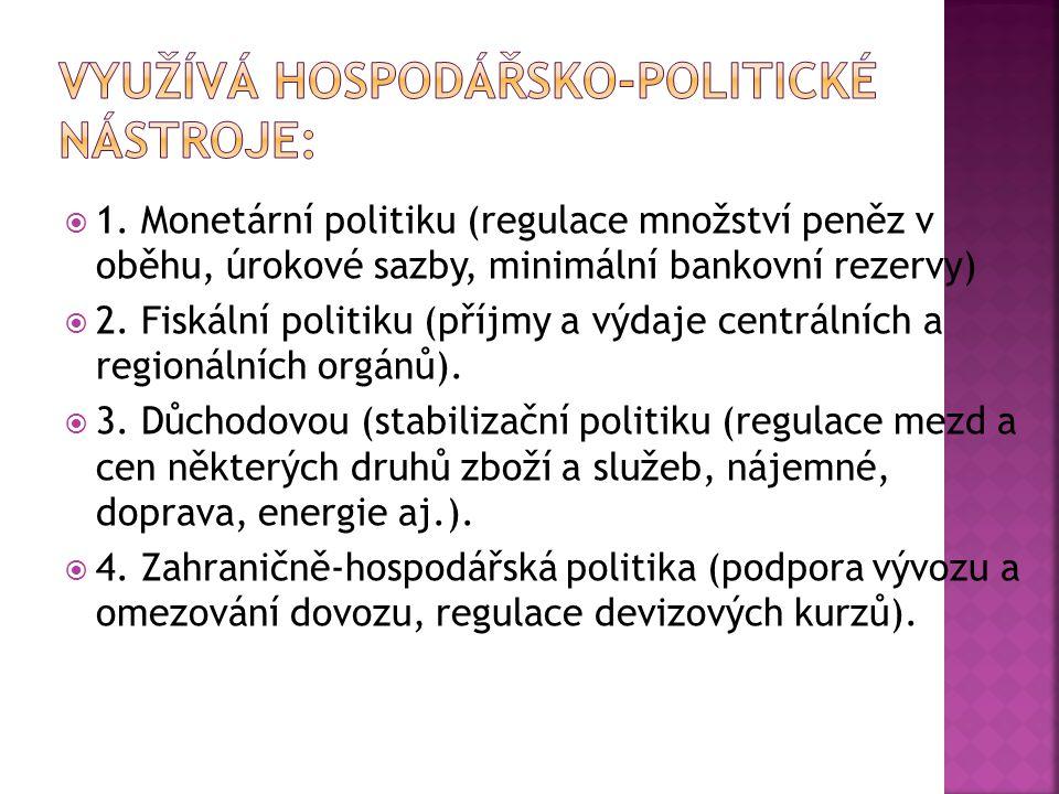 Využívá hospodářsko-politické nástroje: