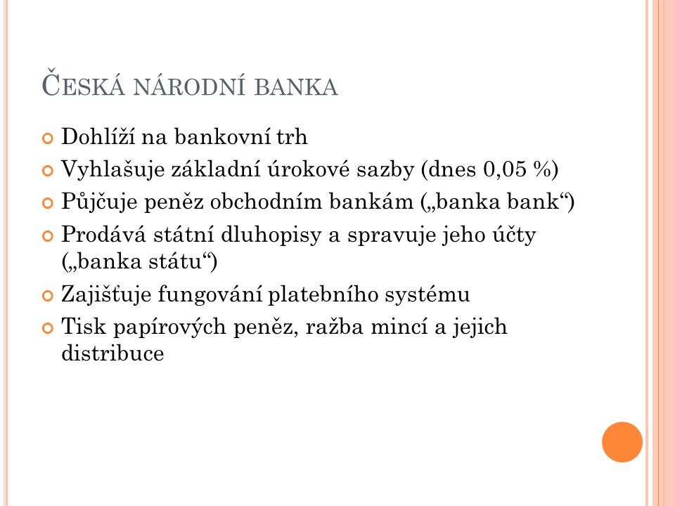 Česká národní banka Dohlíží na bankovní trh