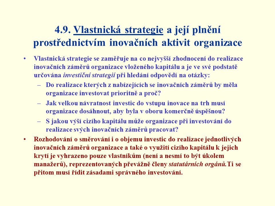 4.9. Vlastnická strategie a její plnění prostřednictvím inovačních aktivit organizace