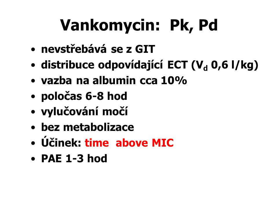 Vankomycin: Pk, Pd nevstřebává se z GIT