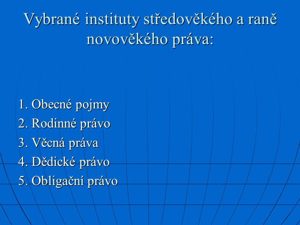 Vybrané instituty středověkého a raně novověkého práva: