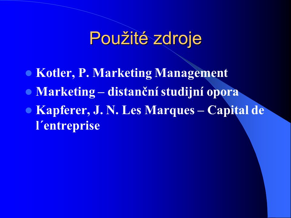 Použité zdroje Kotler, P. Marketing Management