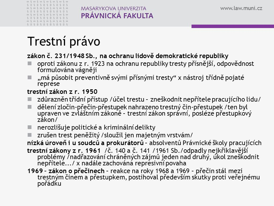 Trestní právo zákon č. 231/1948 Sb., na ochranu lidově demokratické republiky.