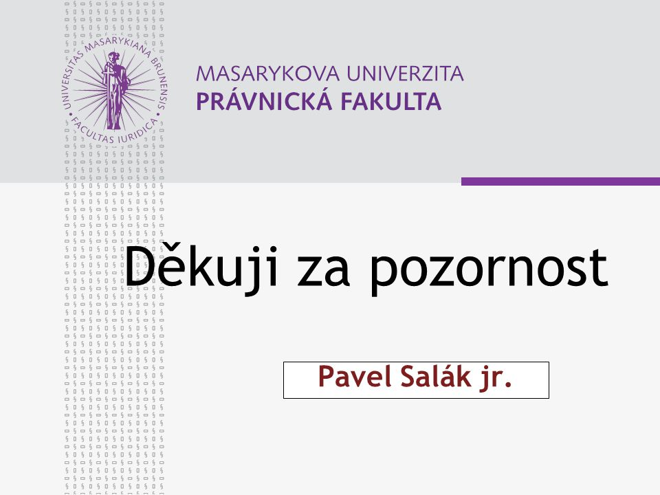 Děkuji za pozornost Pavel Salák jr.