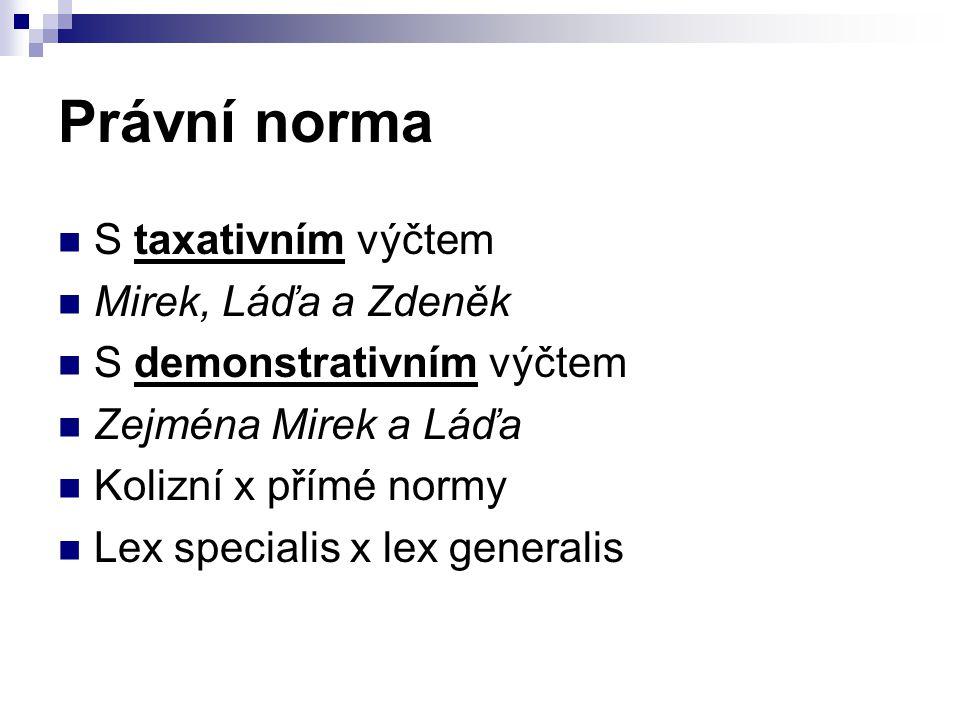 Právní norma S taxativním výčtem Mirek, Láďa a Zdeněk