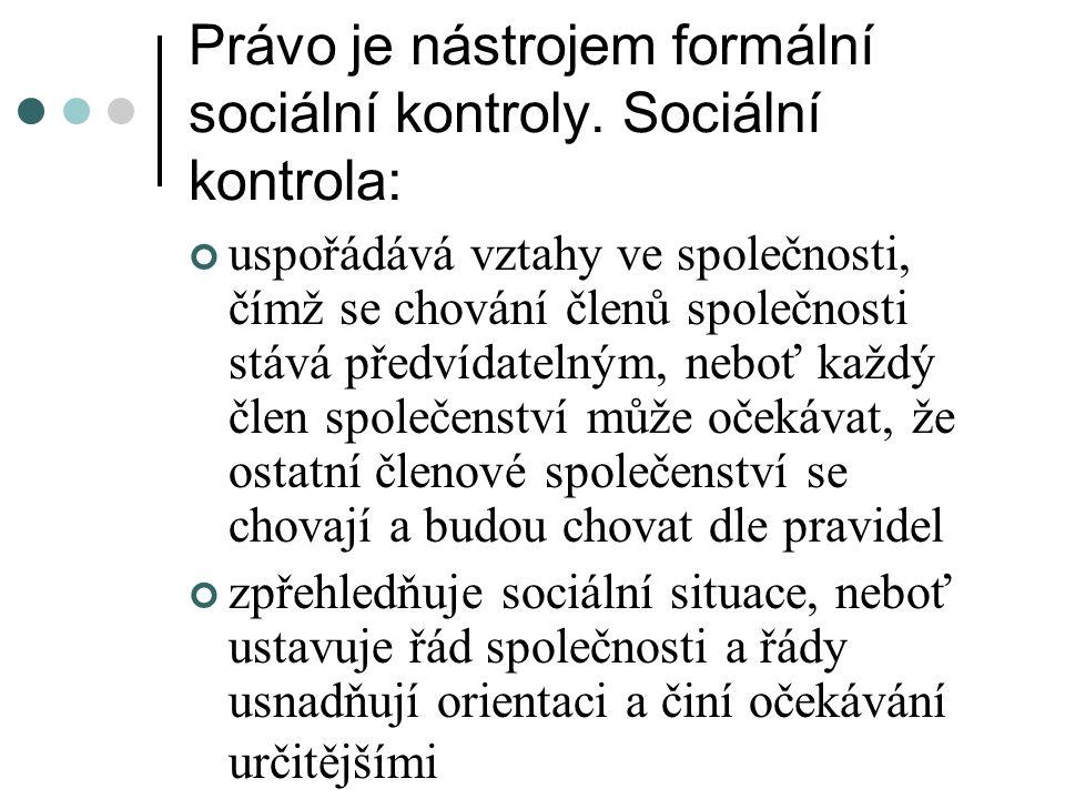 Právo je nástrojem formální sociální kontroly. Sociální kontrola: