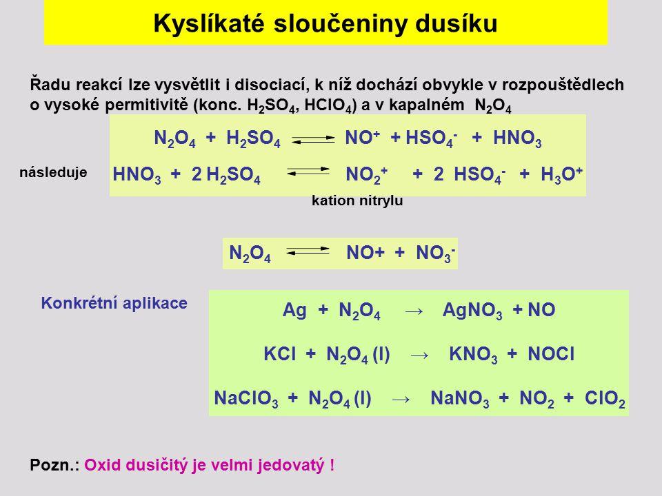 Kyslíkaté sloučeniny dusíku NaClO3 + N2O4 (l) → NaNO3 + NO2 + ClO2