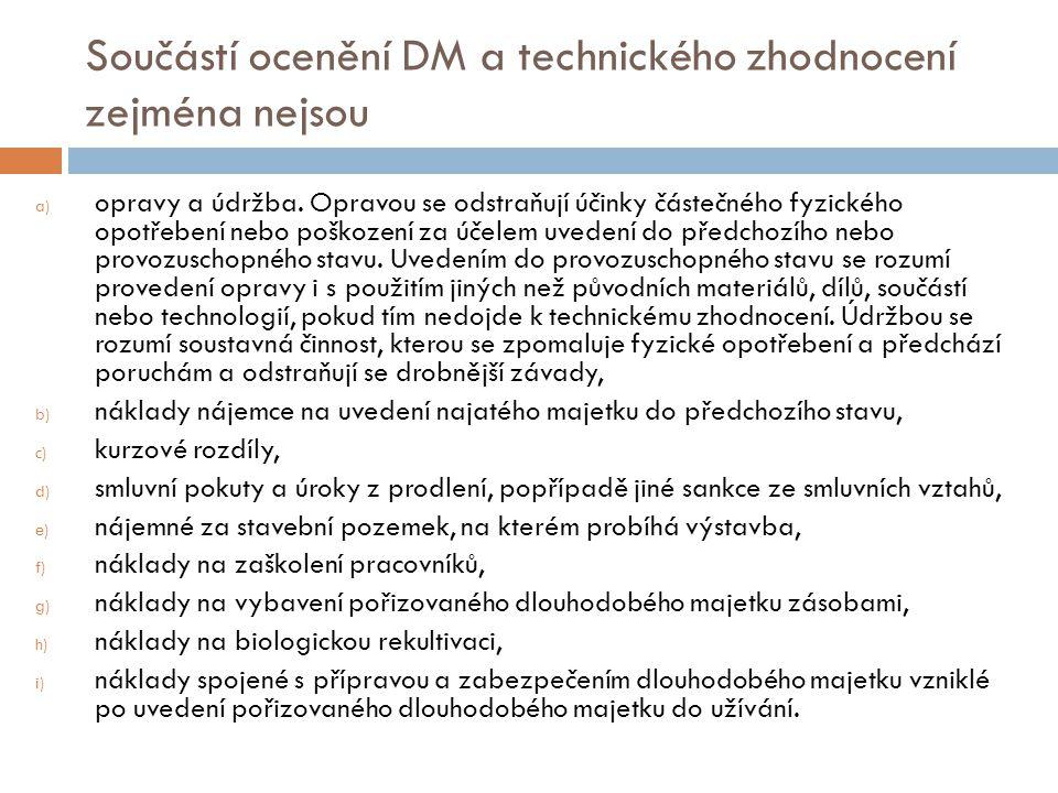 Součástí ocenění DM a technického zhodnocení zejména nejsou