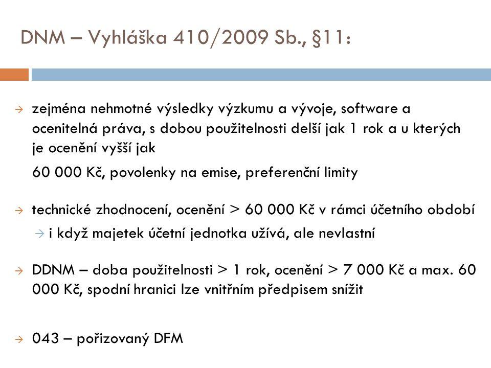 DNM – Vyhláška 410/2009 Sb., §11: