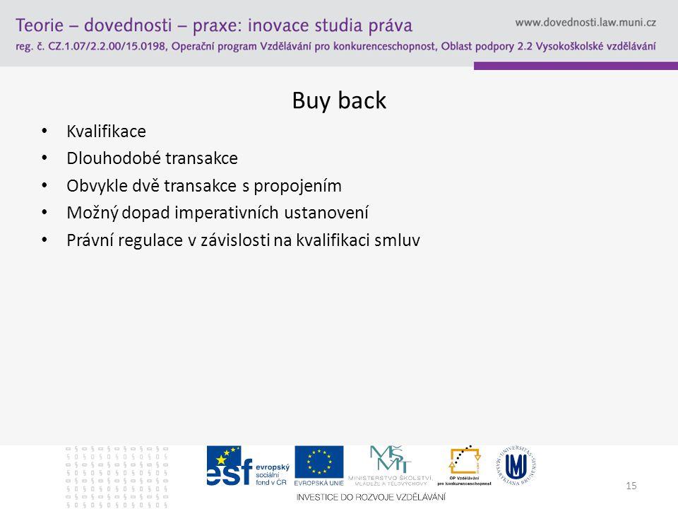 Buy back Kvalifikace Dlouhodobé transakce