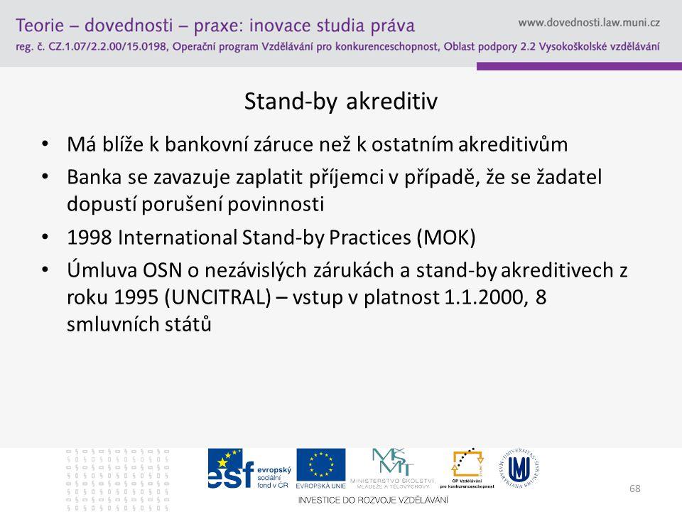 18.4.2017 Stand-by akreditiv. Má blíže k bankovní záruce než k ostatním akreditivům.