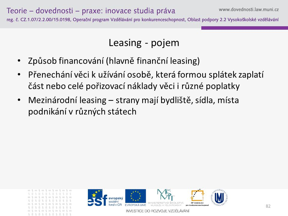 Leasing - pojem Způsob financování (hlavně finanční leasing)