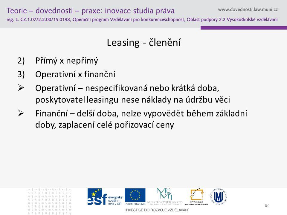 Leasing - členění Přímý x nepřímý Operativní x finanční