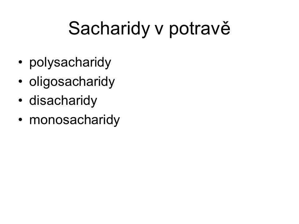 Sacharidy v potravě polysacharidy oligosacharidy disacharidy