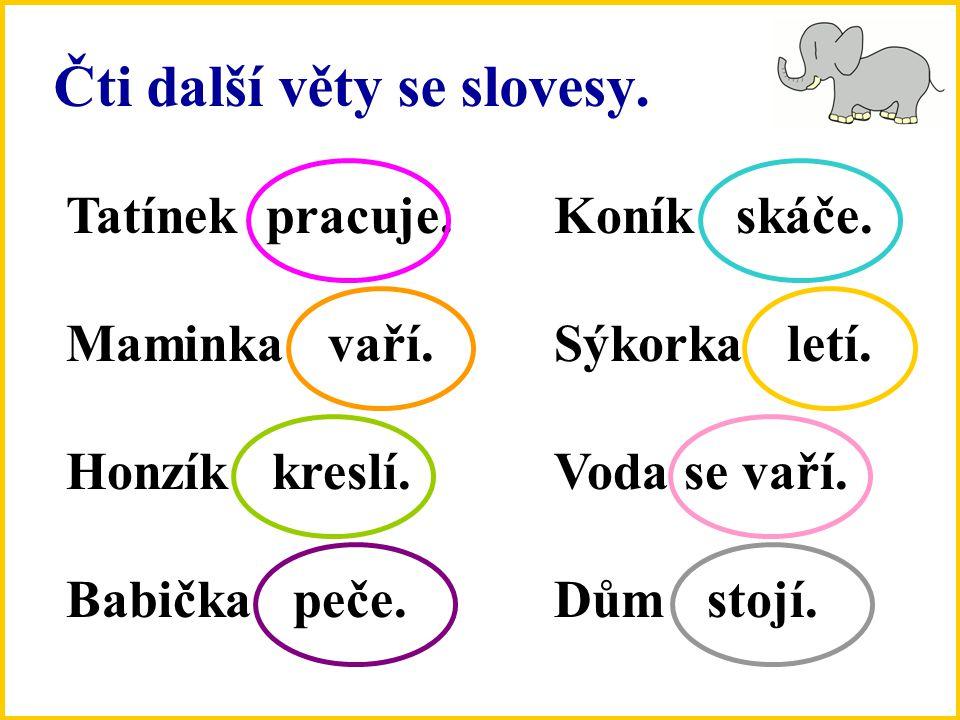 Čti další věty se slovesy.