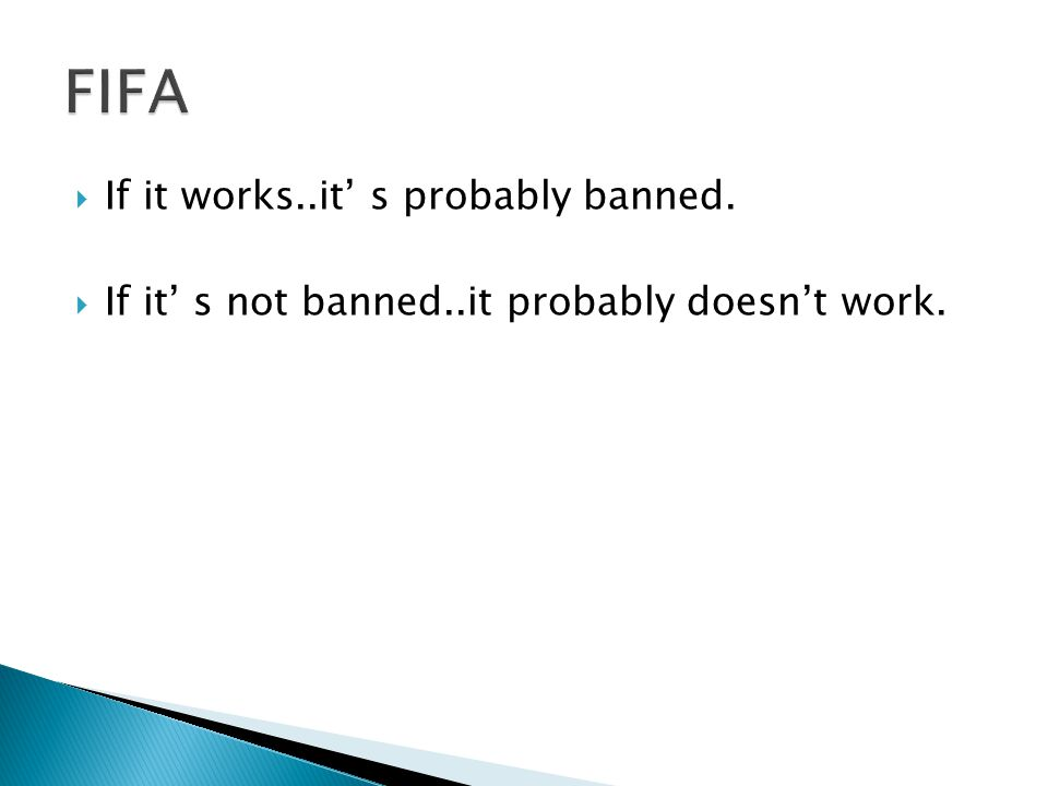 FIFA If it works..it' s probably banned.