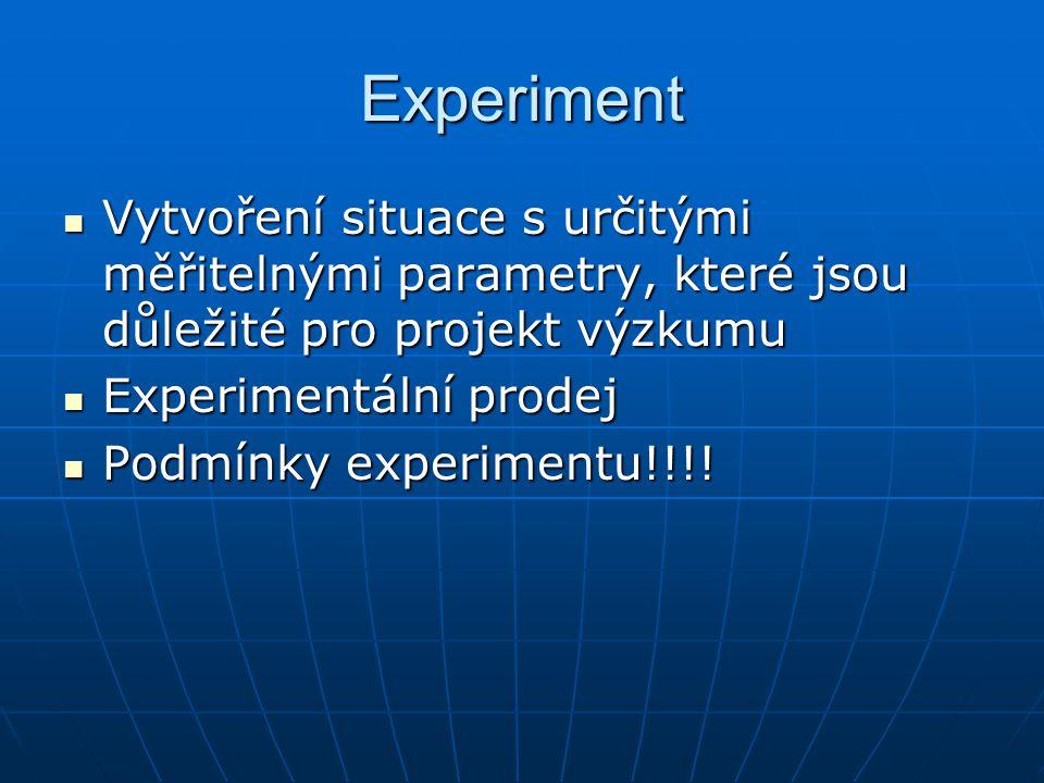 Experiment Vytvoření situace s určitými měřitelnými parametry, které jsou důležité pro projekt výzkumu.