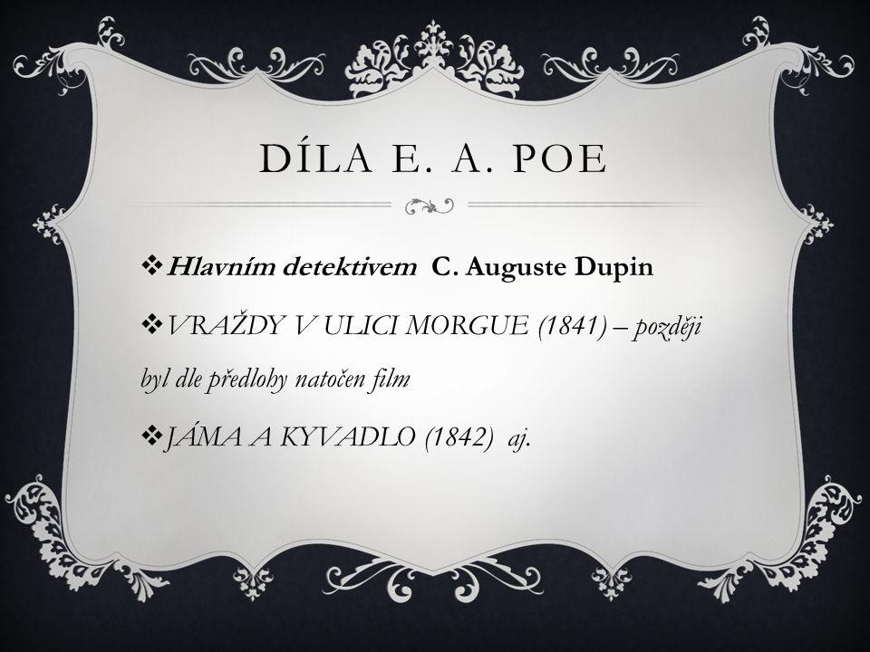 Díla E. A. Poe Hlavním detektivem C. Auguste Dupin