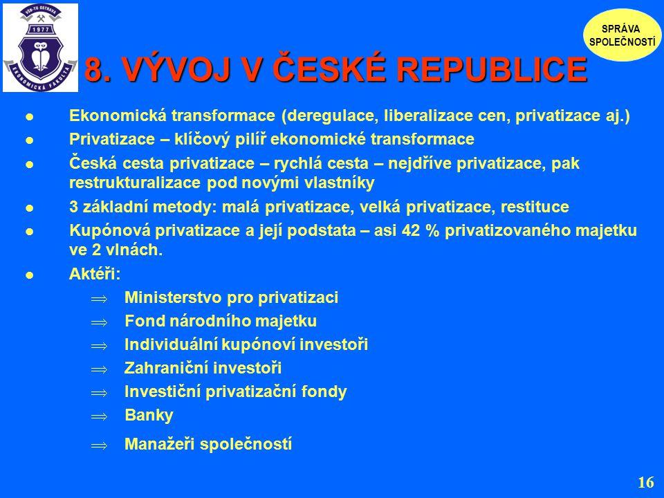 8. VÝVOJ V ČESKÉ REPUBLICE