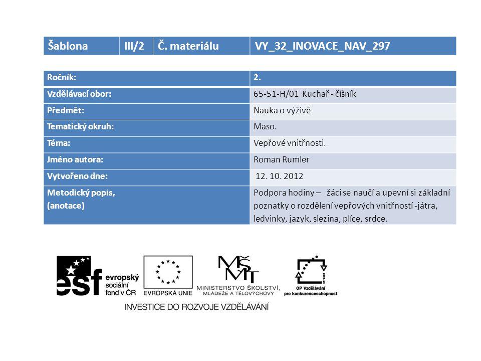 Šablona III/2 Č. materiálu VY_32_INOVACE_NAV_297 Ročník: 2.
