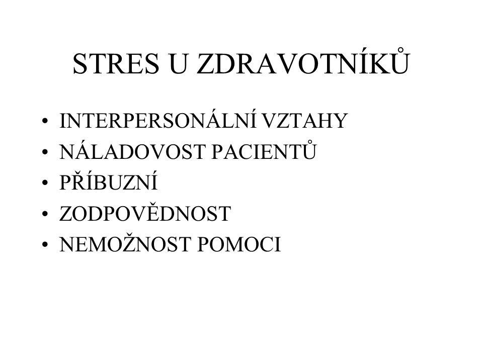 STRES U ZDRAVOTNÍKŮ INTERPERSONÁLNÍ VZTAHY NÁLADOVOST PACIENTŮ