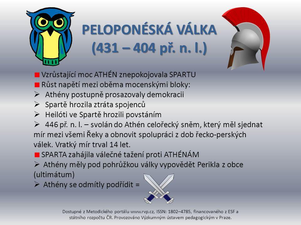PELOPONÉSKÁ VÁLKA (431 – 404 př. n. l.)