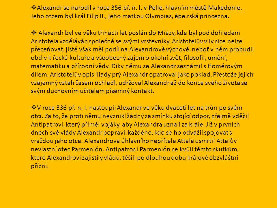 Alexandr se narodil v roce 356 př. n. l