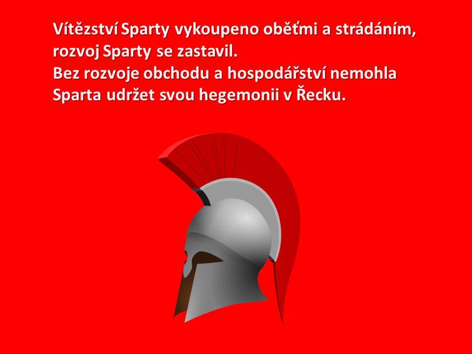 Vítězství Sparty vykoupeno oběťmi a strádáním, rozvoj Sparty se zastavil.