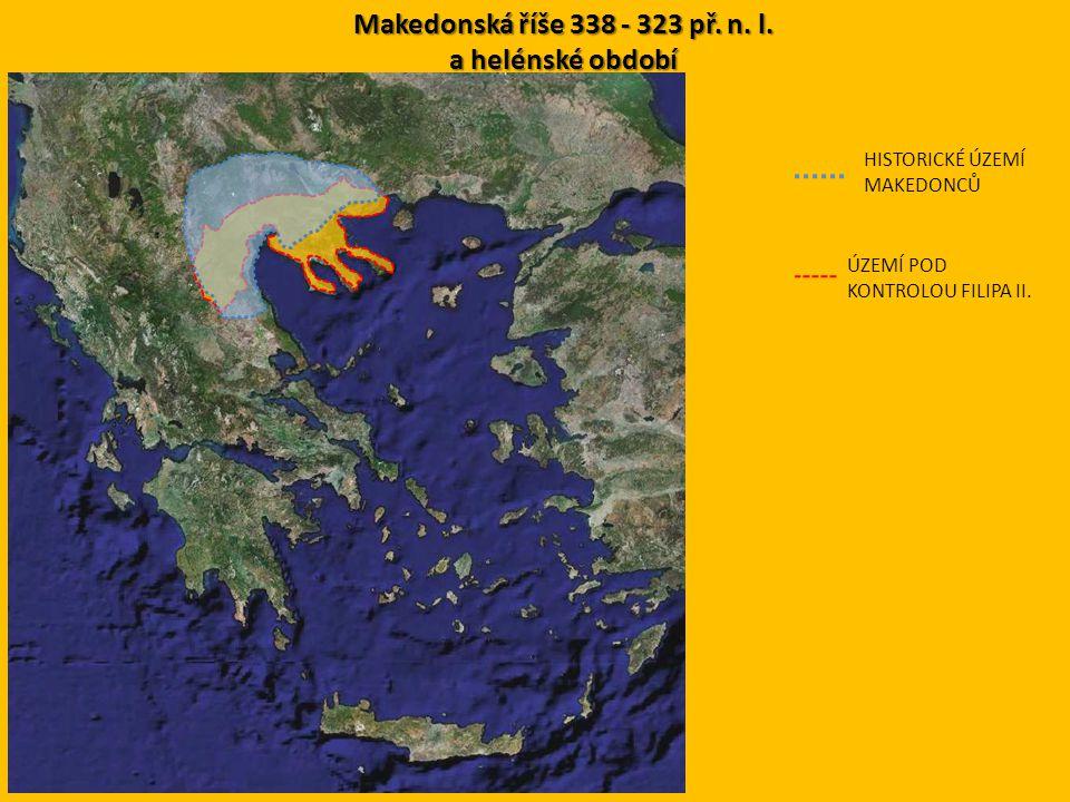 Makedonská říše 338 - 323 př. n. l. a helénské období