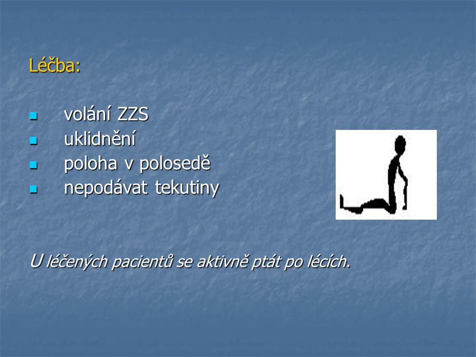 Léčba: volání ZZS. uklidnění. poloha v polosedě.