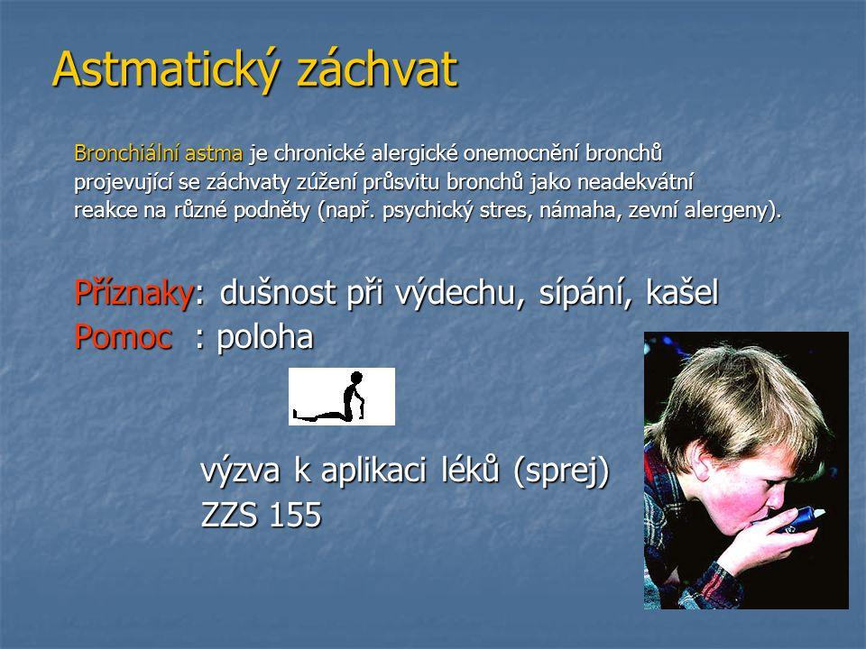 Astmatický záchvat Příznaky: dušnost při výdechu, sípání, kašel