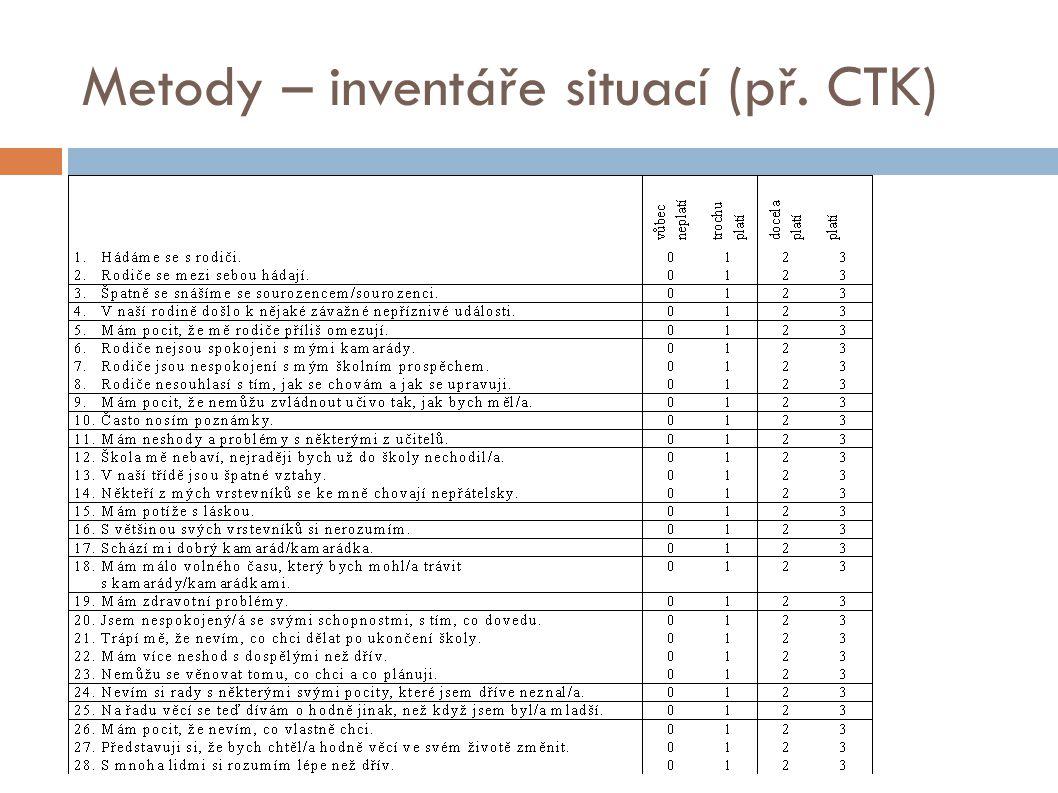 Metody – inventáře situací (př. CTK)
