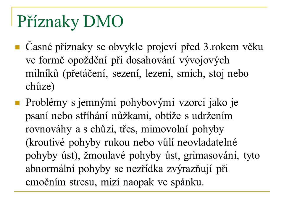 Příznaky DMO