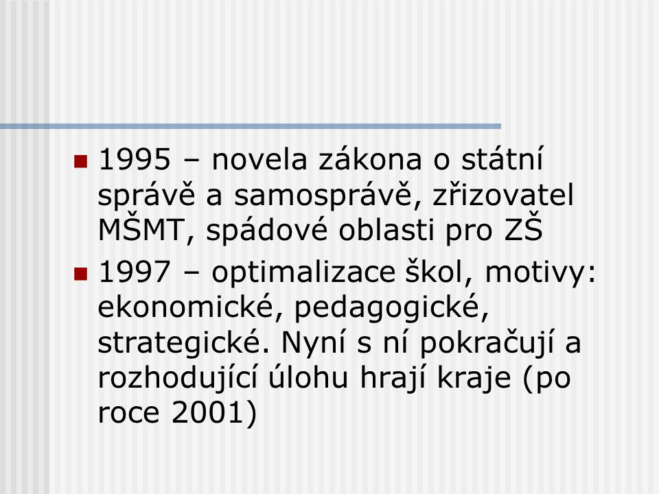 1995 – novela zákona o státní správě a samosprávě, zřizovatel MŠMT, spádové oblasti pro ZŠ