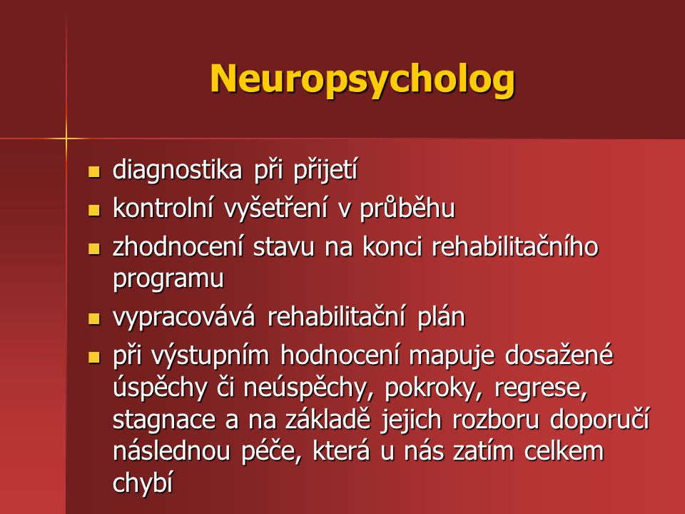 Neuropsycholog diagnostika při přijetí kontrolní vyšetření v průběhu