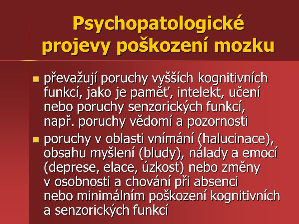 Psychopatologické projevy poškození mozku