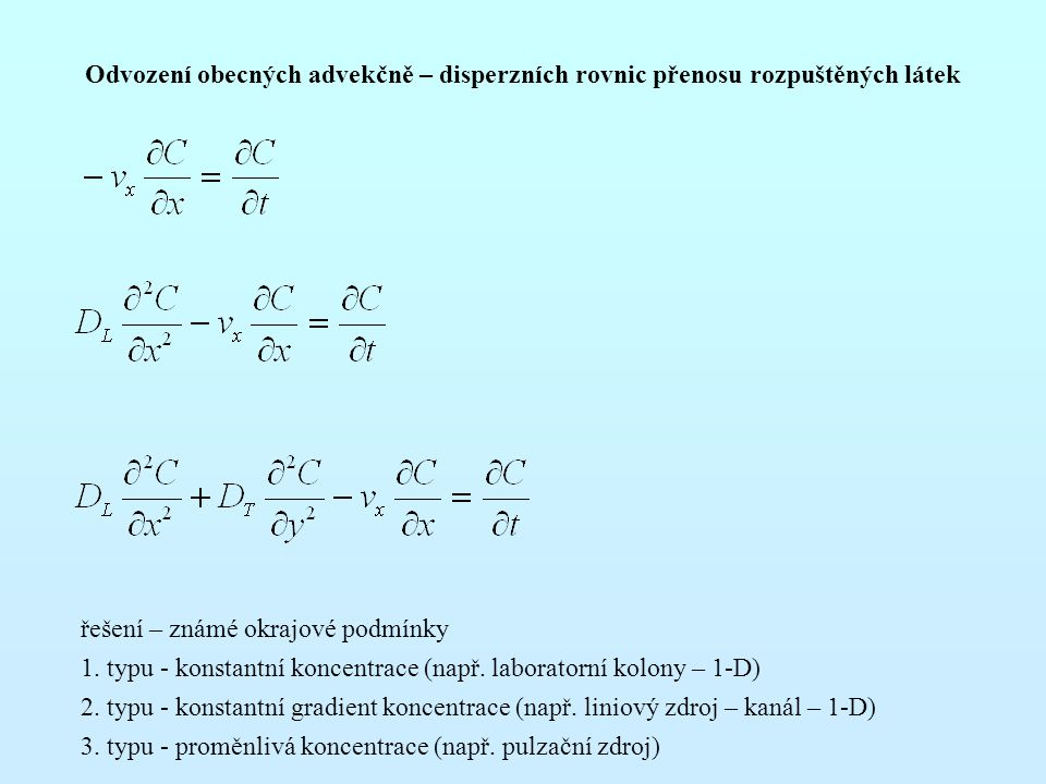 Odvození obecných advekčně – disperzních rovnic přenosu rozpuštěných látek
