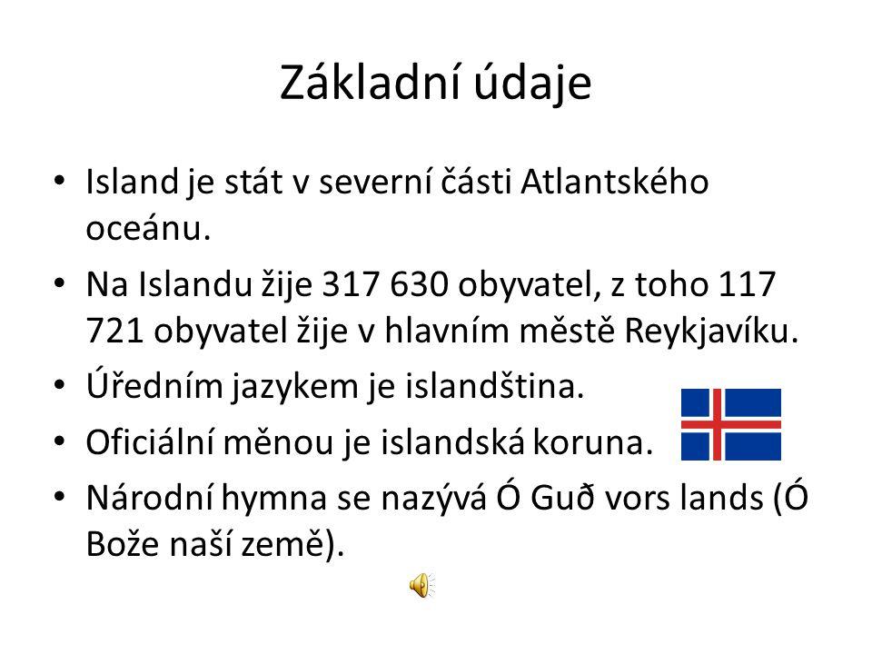 Základní údaje Island je stát v severní části Atlantského oceánu.