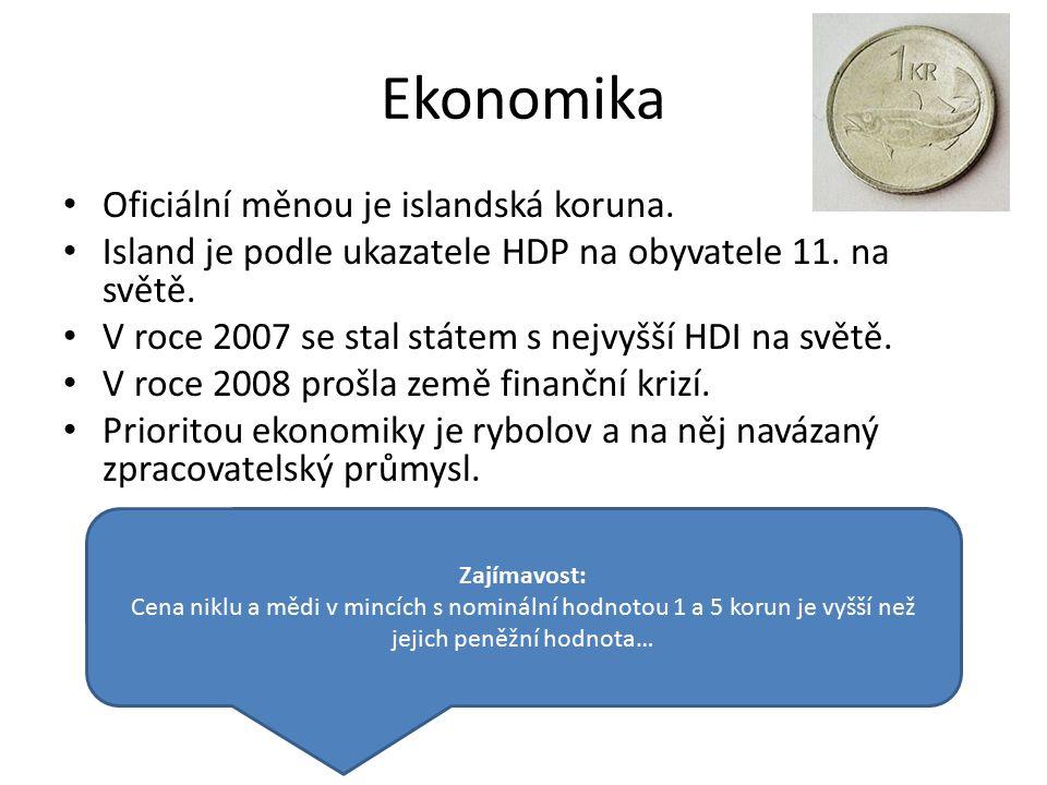 Ekonomika Oficiální měnou je islandská koruna.