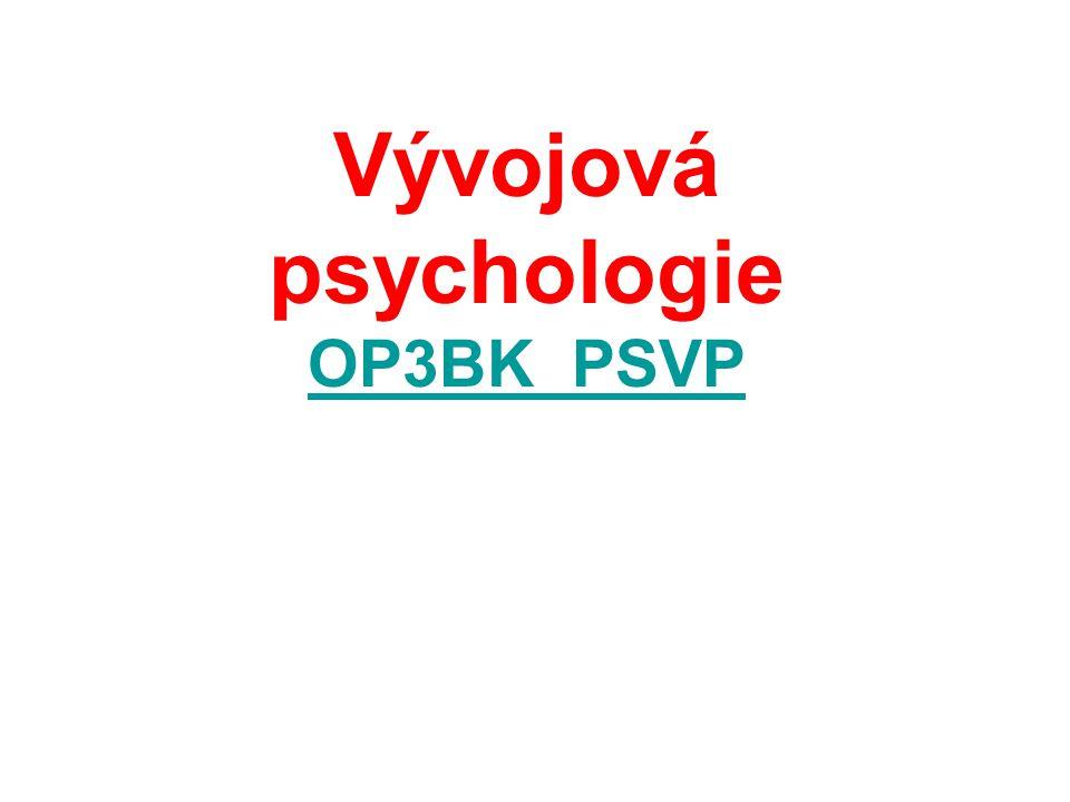 Vývojová psychologie OP3BK_PSVP