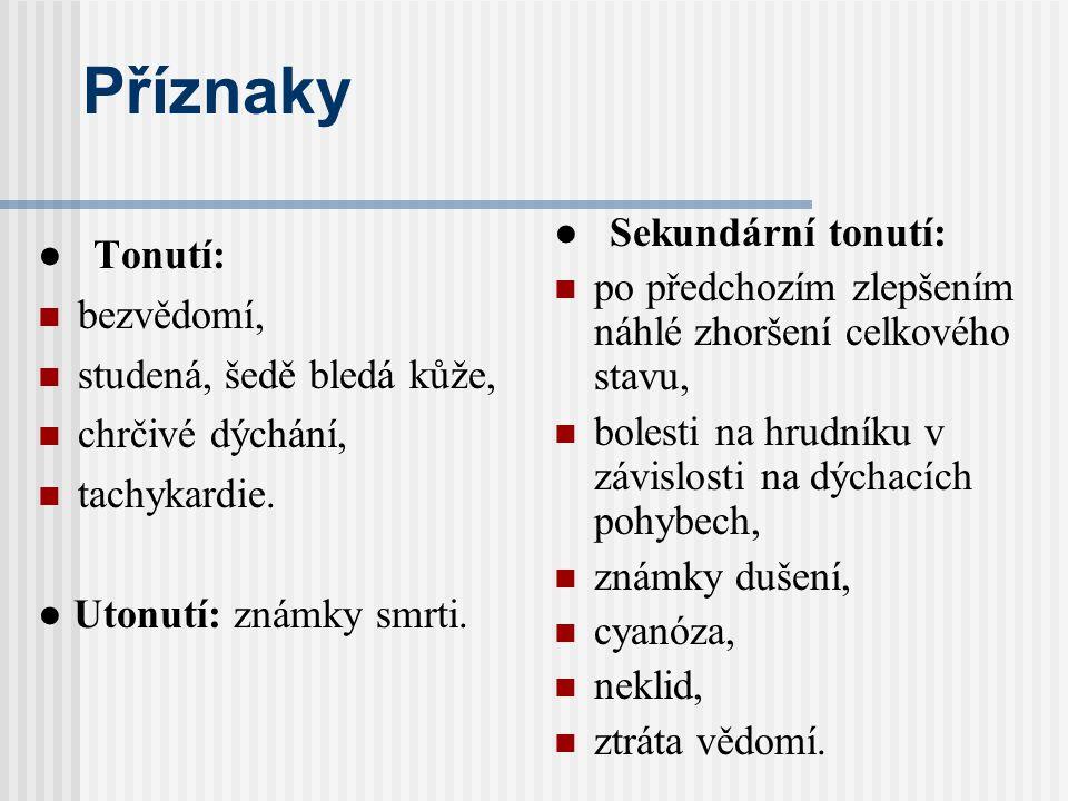 Příznaky ● Sekundární tonutí: ● Tonutí: