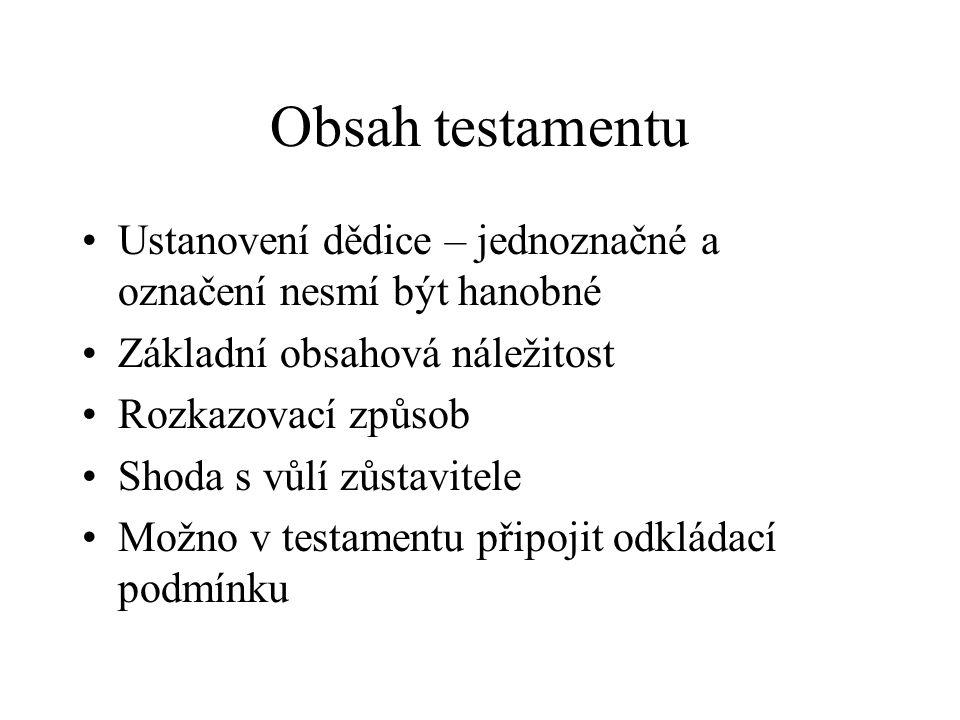 Obsah testamentu Ustanovení dědice – jednoznačné a označení nesmí být hanobné. Základní obsahová náležitost.
