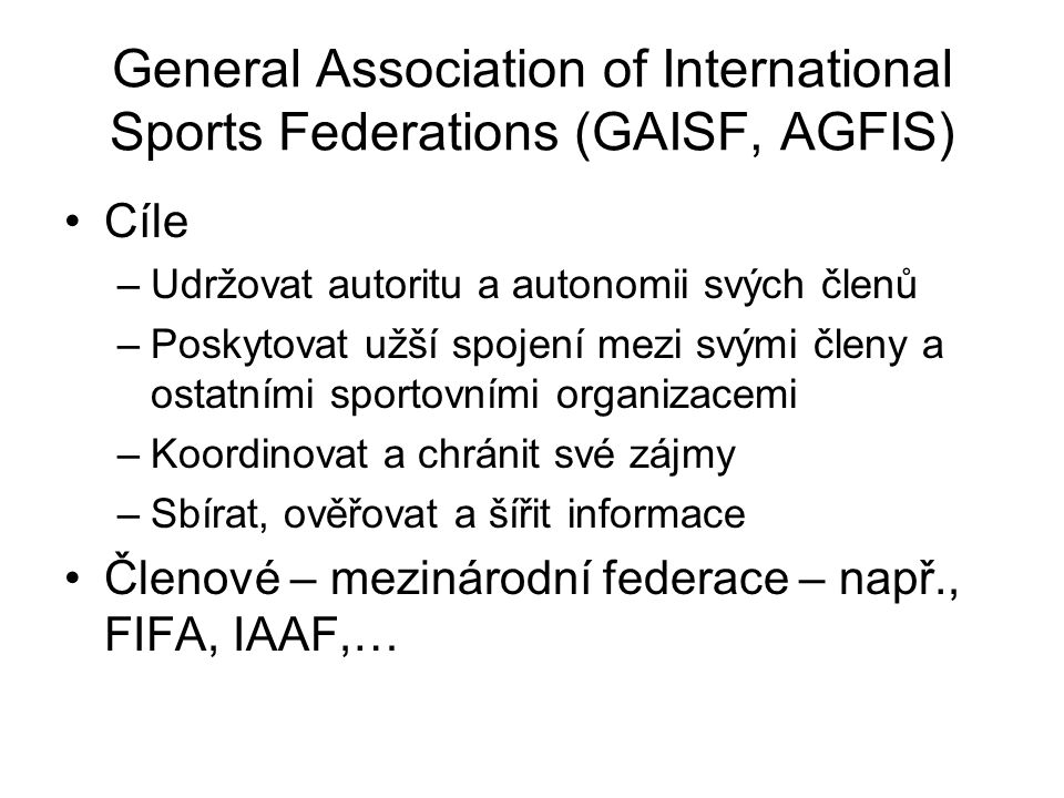 General Association of International Sports Federations (GAISF, AGFIS)