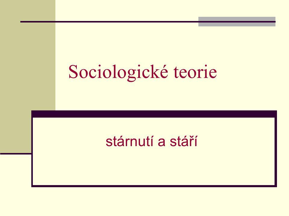 Sociologické teorie stárnutí a stáří