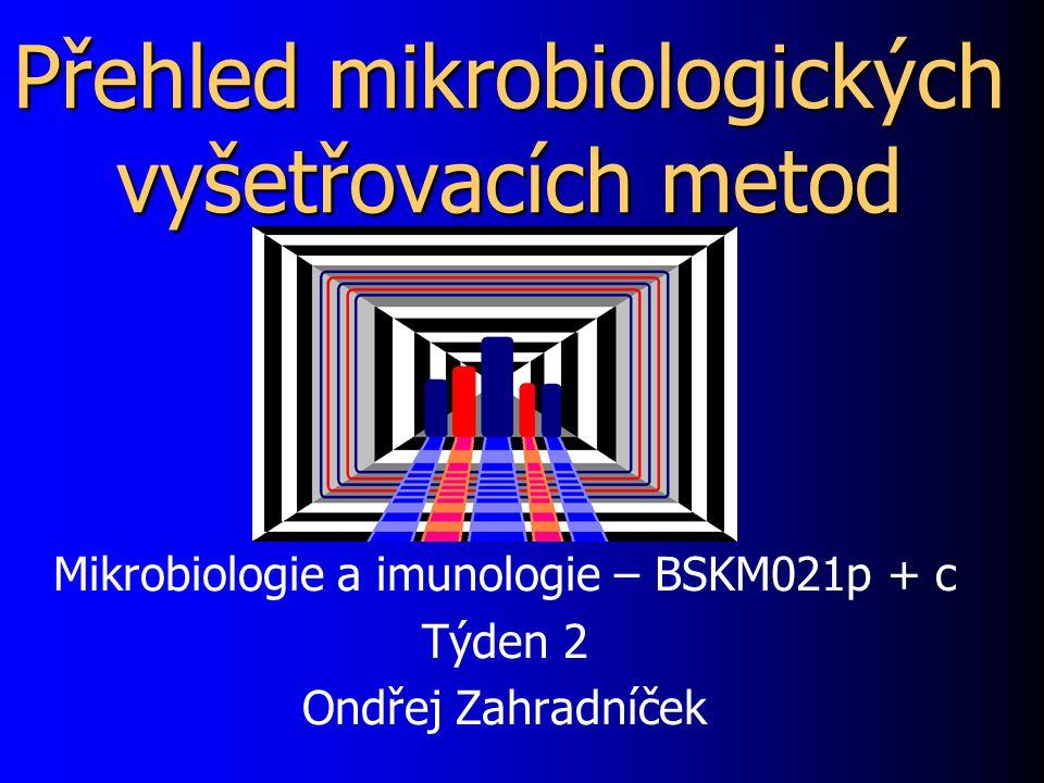 Přehled mikrobiologických vyšetřovacích metod