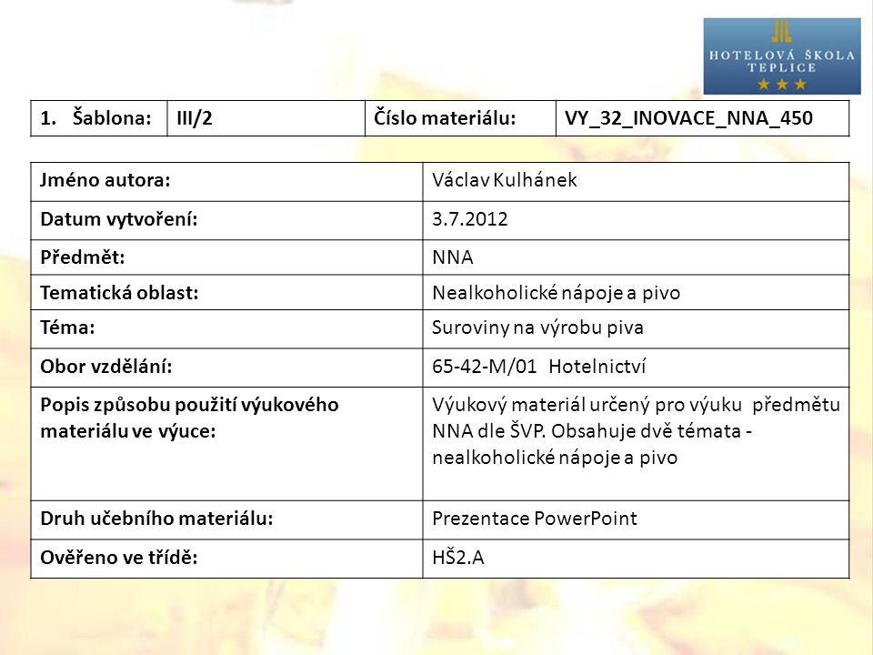 Šablona: III/2. Číslo materiálu: VY_32_INOVACE_NNA_450. Jméno autora: Václav Kulhánek. Datum vytvoření: