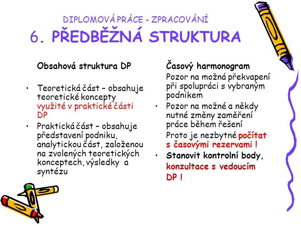 DIPLOMOVÁ PRÁCE - ZPRACOVÁNÍ 6. PŘEDBĚŽNÁ STRUKTURA